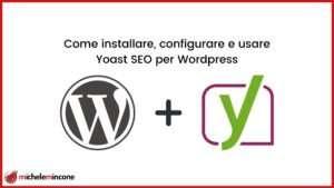 Yoast SEO per WordPress: Guida Definitiva all'uso